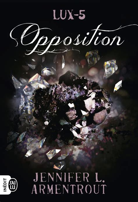 Lux, tome 05, Opposition, Armentrout, Jennifer L