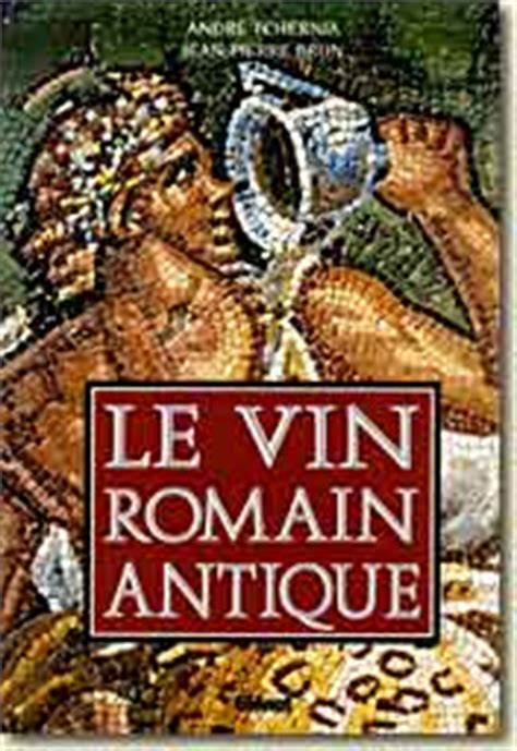 Livre : André Tchernia - Le vin romain antique