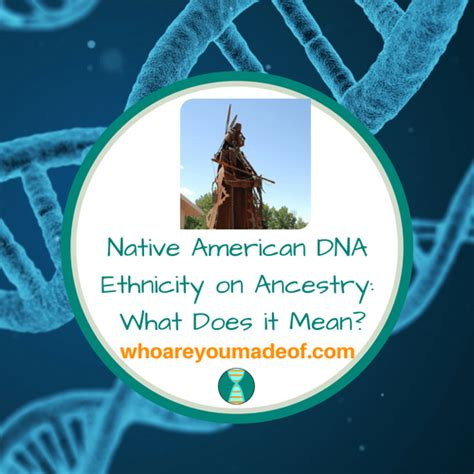 Native American DNA Ethnicity on Ancestry: What Does it