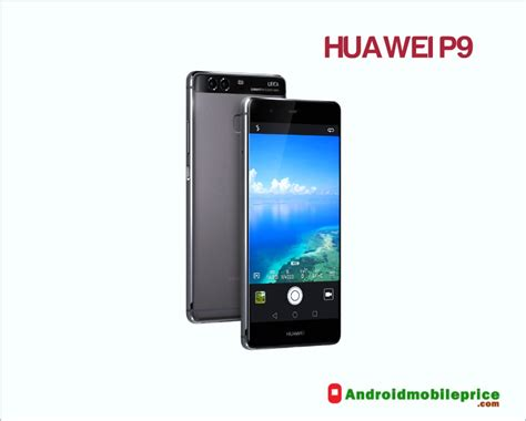 Huawei P9 Mobile Full Specifications & Price in BD